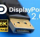 Новият стандарт DisplayPort 2.0 поддържа 16К резолюция